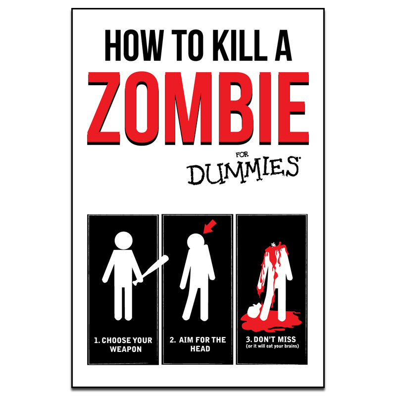 How To Kill A Zombie For Dummies Available As A Poster