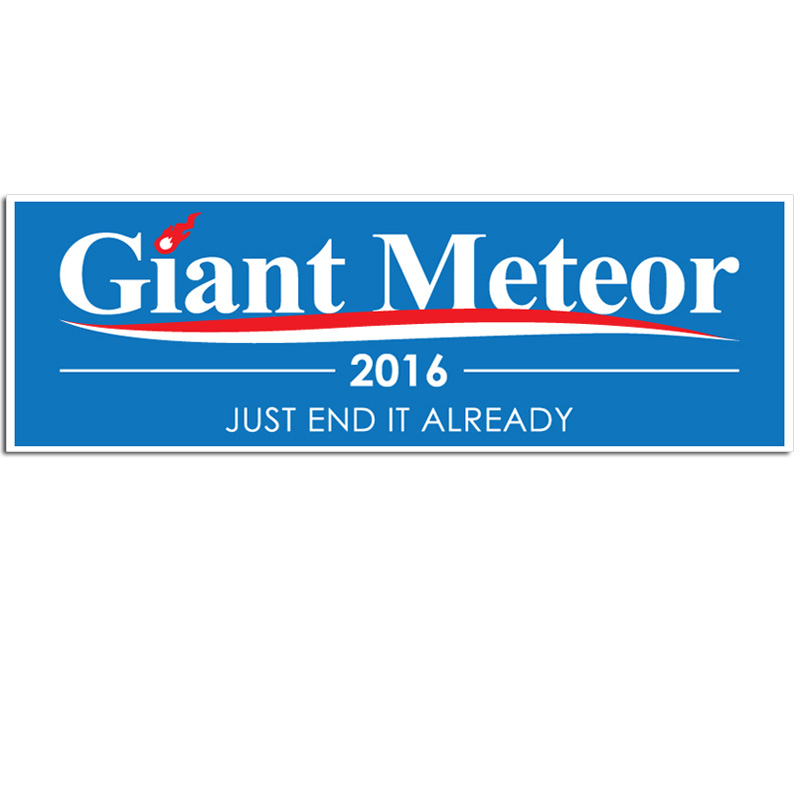 Giant meteor 2016 bumper sticker one for 6 or 2 for 3 99 each ships free 13 deals