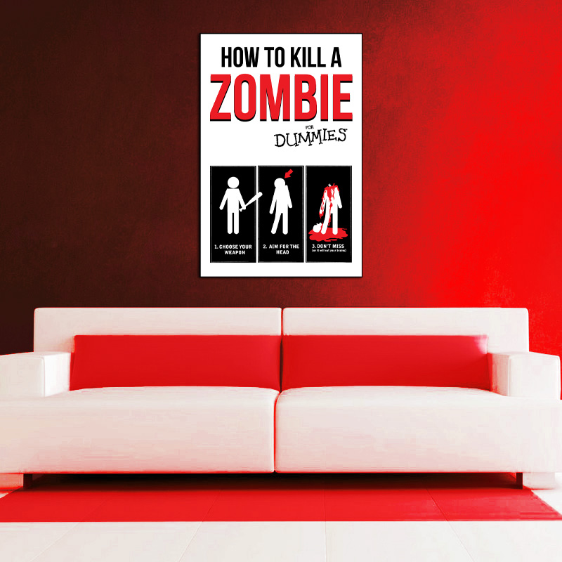 How To Kill A Zombie For Dummies -  Available as a Poster or Vinyl Decal - SHIPS FREE!
