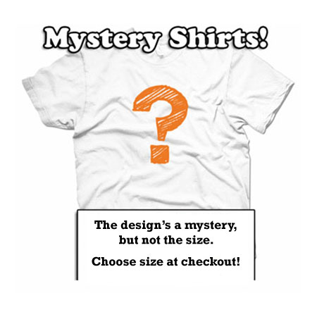 The Famous $5.99 Mystery Shirt Sale - No matter the shirt, it will look great on you!