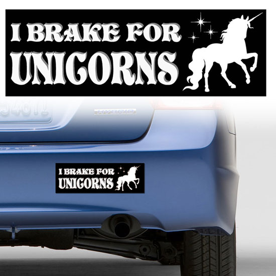 I Brake For Unicorns Bumper Sticker - Ships Free!